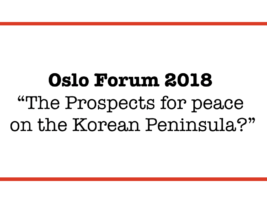 Oslo Forum 2018 – The Prospects for peace on the Korean Peninsula?
