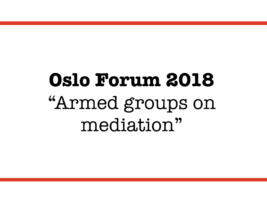 Oslo Forum 2018 – Armed groups on mediation